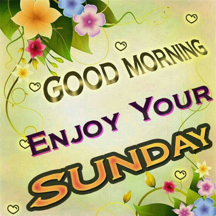 Whatsapp Good Morning Love Images: GM Friends: Enjoy Your Sunday
